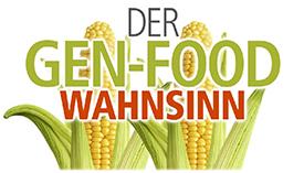 Der Gen-Food Wahnsinn