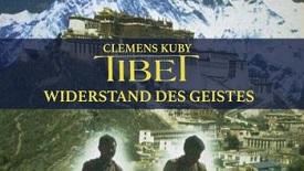 Tibet – Widerstand des Geistes