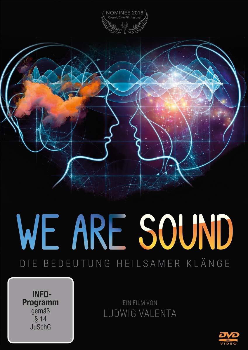 We are Sound – Die Bedeutung heilsamer Klänge