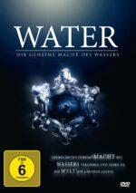 Water – Die geheime Macht des Wassers