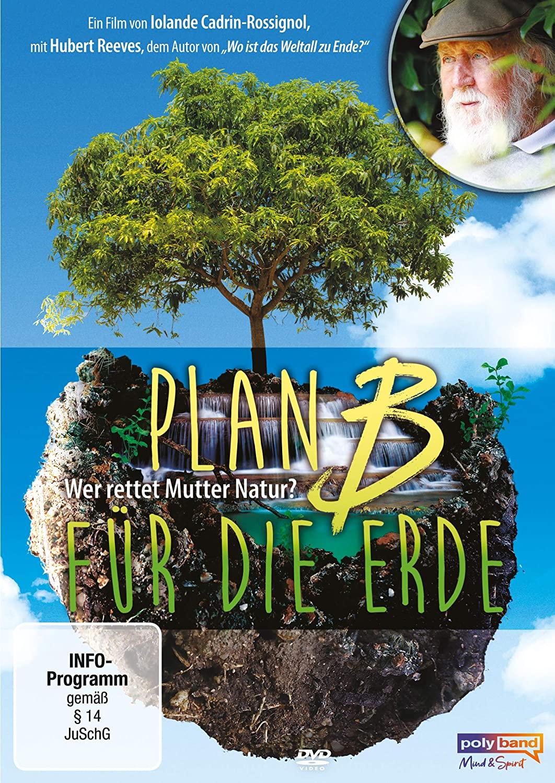 Plan B für die Erde – Wer rettet Mutter Natur?