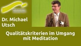 Qualitätskriterien im Umgang mit Meditation