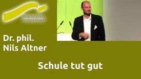 Dr. phil. Nils Altner – Schule tut gut