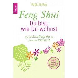 Feng Shui - Dist, wie Du wohnst