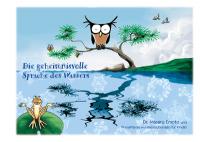 GRATIS - DOWNLOAD: Die geheimnisvolle Sprache des Wassers