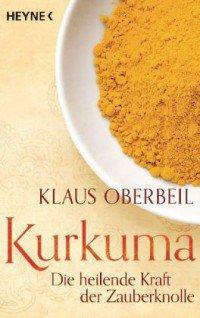 Kurkuma<br /> Die heilende Kraft der Zauberknolle