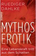 Mythos Erotik – Dr. Ruediger Dahlke