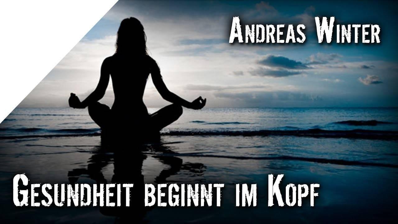 Gesundheit beginnt im Kopf – Ein Vortrag von Andreas Winter